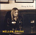 Mellow Drunk Always Be Drunk CD Cover