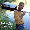 Bob Olson - Who I Am Cover