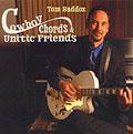 Tom Haddox Cowboy Chords and Unitic Friends CD Cover